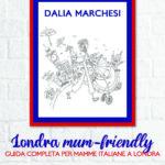 """""""Londra mum-friendly"""", una guida per mamme italiane a Londra"""